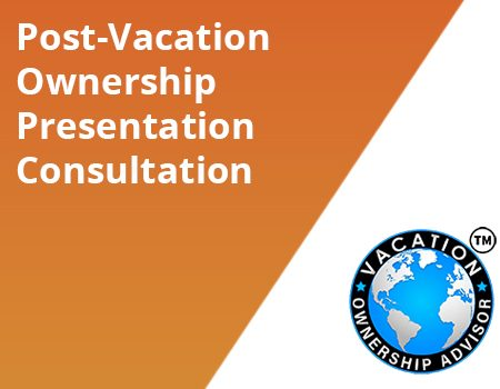 Post Vacation Ownership Presentation Consultation