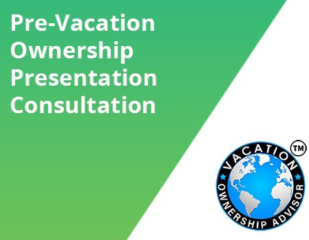 Pre-Vacation Ownership Presentation Consultation