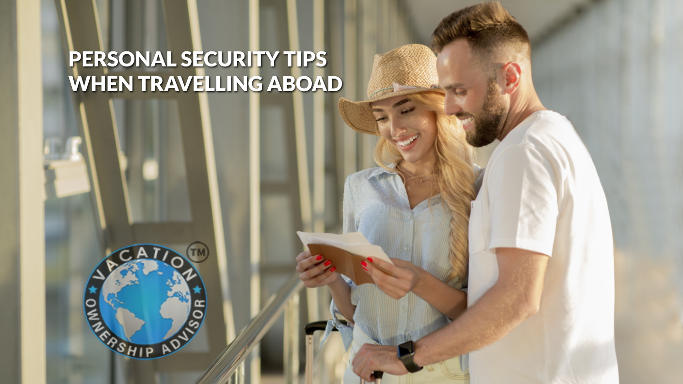 Personal Security Tips When Travelling Abroad Vacation Ownership Advisor